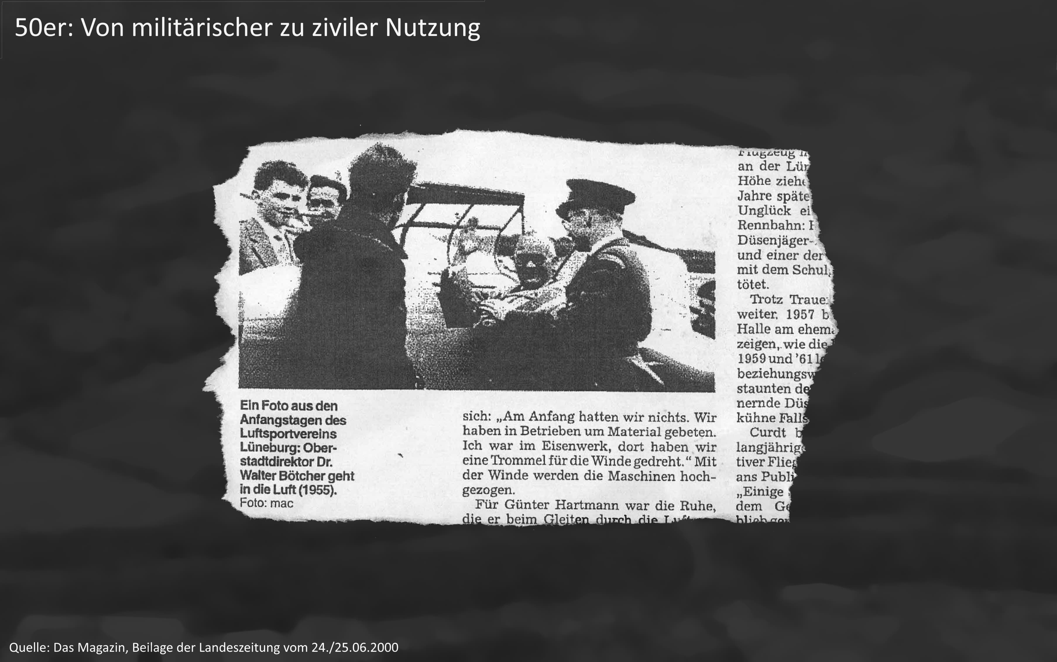 Bis 1945 als Fliegerhorst von der Luftstaffel der deutschen Wehrmacht genutzt, untersagen die Briten nach Kriegsende eine zivile Nutzung. Erst Anfang der 50er-Jahre wird der Luftsport wieder möglich. In diesem Zuge gründet sich bereits 1950 der Luftsportverein Lüneburg e.V. (LVL) nach dem Krieg neu. Später sind auch motorisierte Leichtflüge wieder erlaubt.